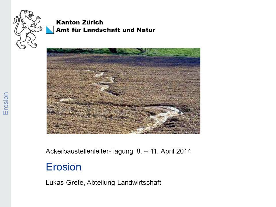 Erosion Erosion Ackerbaustellenleiter-Tagung 8. – 11. April 2014
