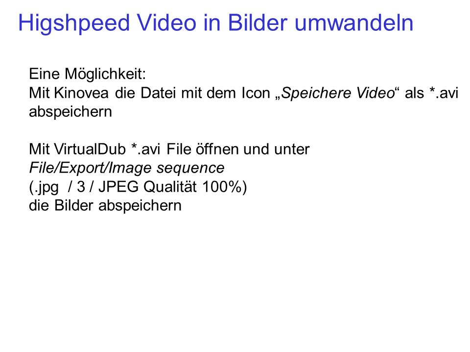 Higshpeed Video in Bilder umwandeln