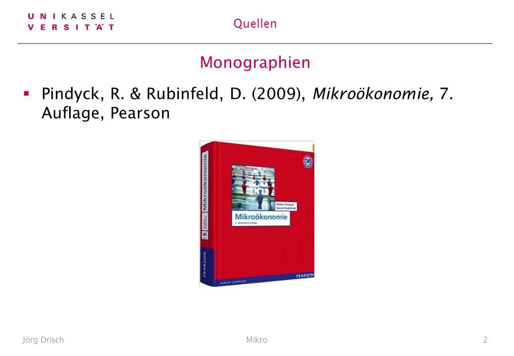 Pindyck, R. & Rubinfeld, D. (2009), Mikroökonomie, 7. Auflage, Pearson