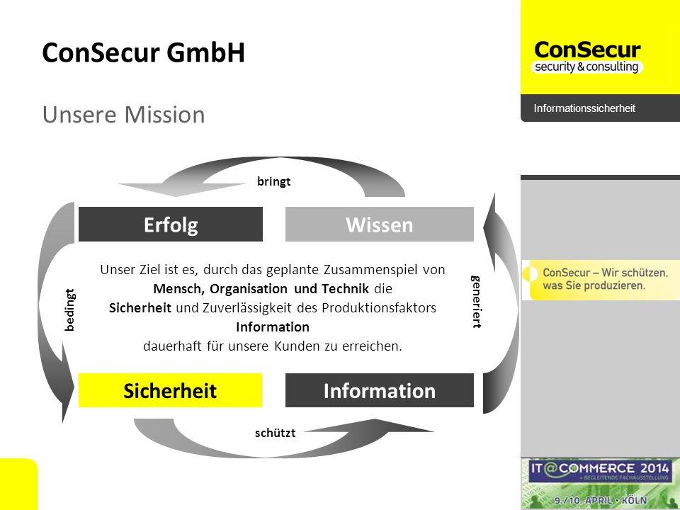 ConSecur GmbH Unsere Mission Wissen Information Erfolg Sicherheit
