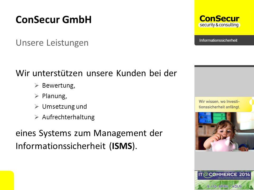 ConSecur GmbH Unsere Leistungen Wir unterstützen unsere Kunden bei der