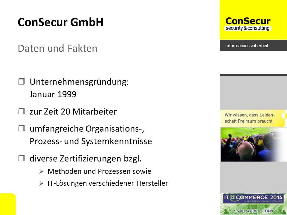 ConSecur GmbH Daten und Fakten Unternehmensgründung: Januar 1999