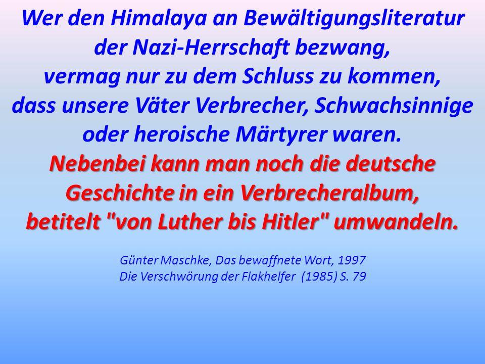 Wer den Himalaya an Bewältigungsliteratur der Nazi-Herrschaft bezwang,
