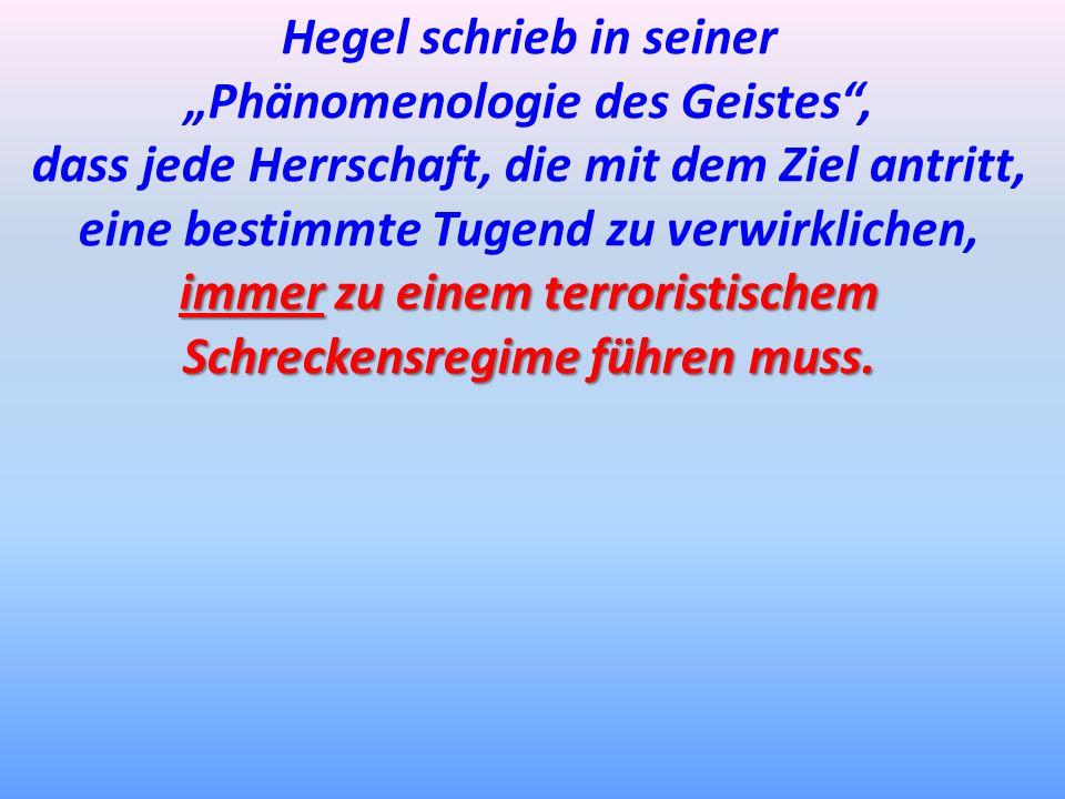 """Hegel schrieb in seiner """"Phänomenologie des Geistes ,"""