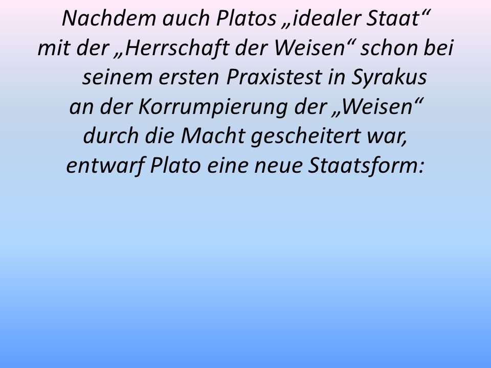 """Nachdem auch Platos """"idealer Staat"""