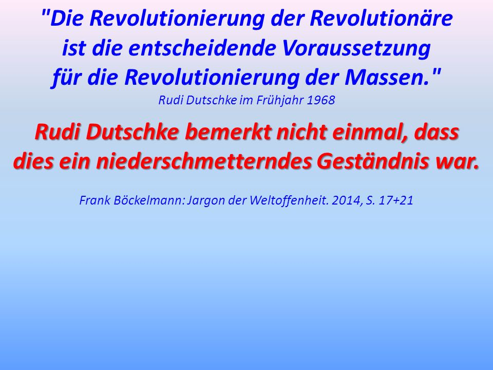 Die Revolutionierung der Revolutionäre
