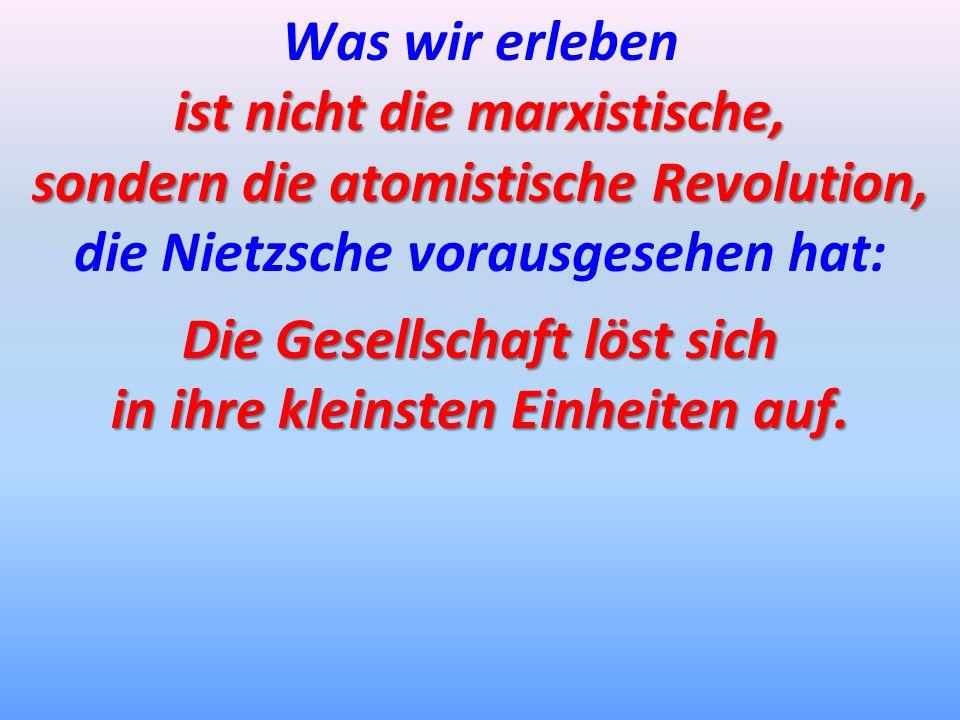 ist nicht die marxistische, sondern die atomistische Revolution,