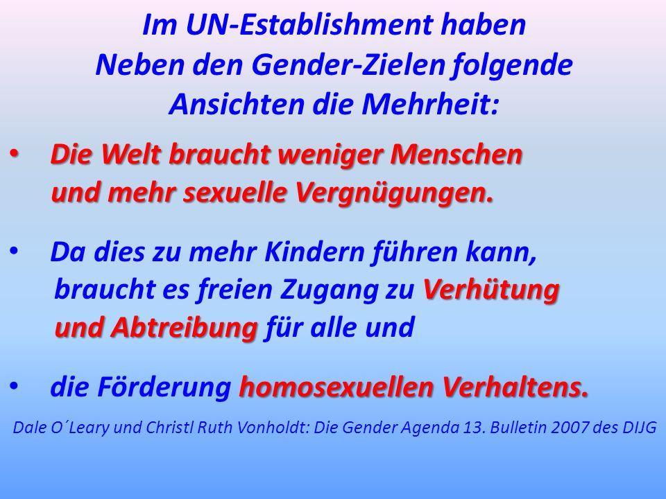 Im UN-Establishment haben Neben den Gender-Zielen folgende