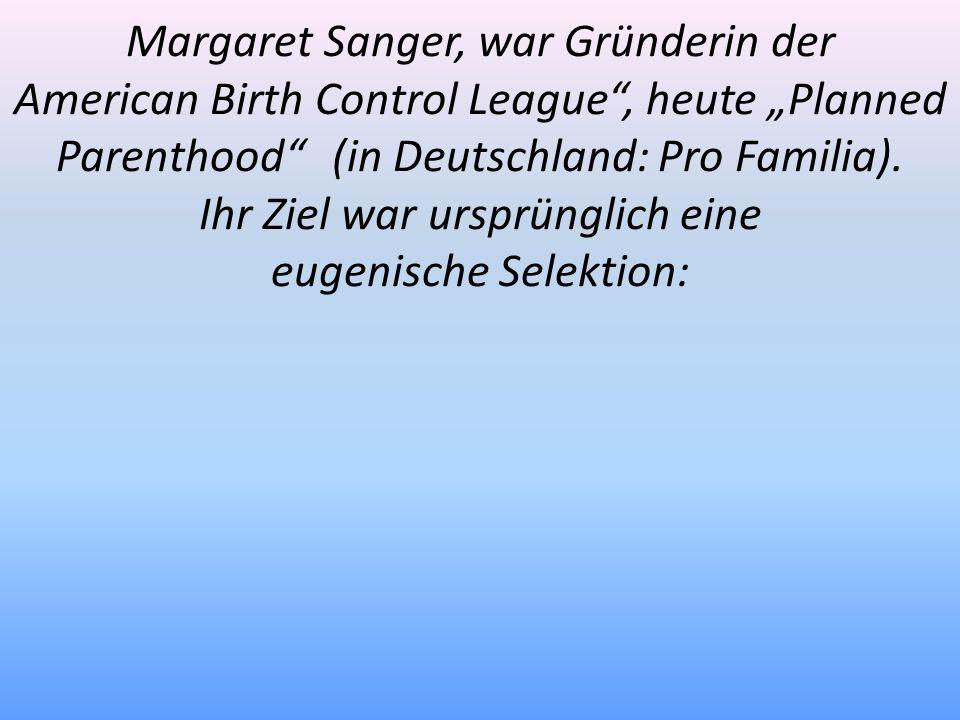 Margaret Sanger, war Gründerin der