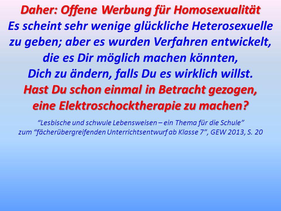 Daher: Offene Werbung für Homosexualität