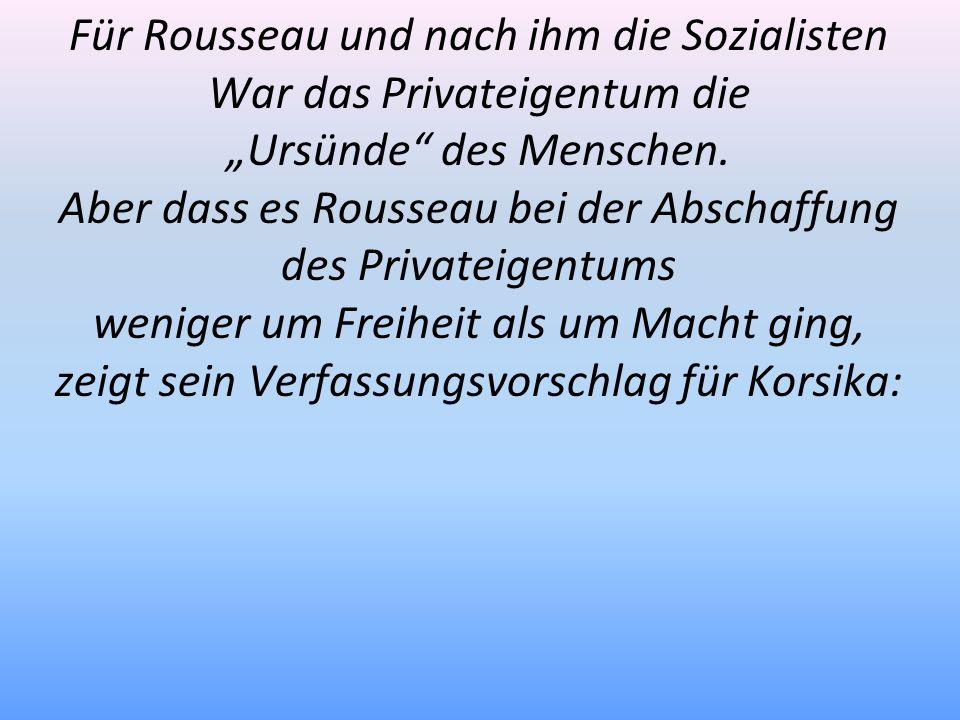 Für Rousseau und nach ihm die Sozialisten War das Privateigentum die