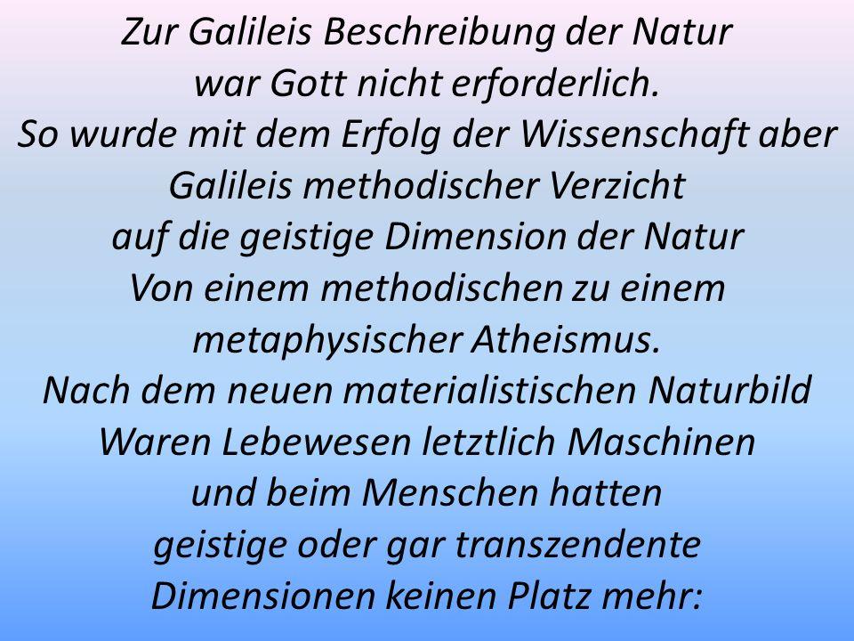Zur Galileis Beschreibung der Natur war Gott nicht erforderlich.