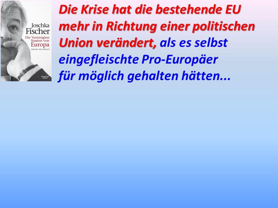 Die Krise hat die bestehende EU