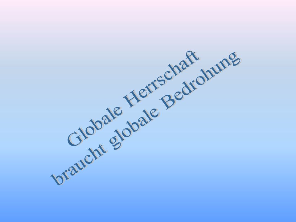 braucht globale Bedrohung