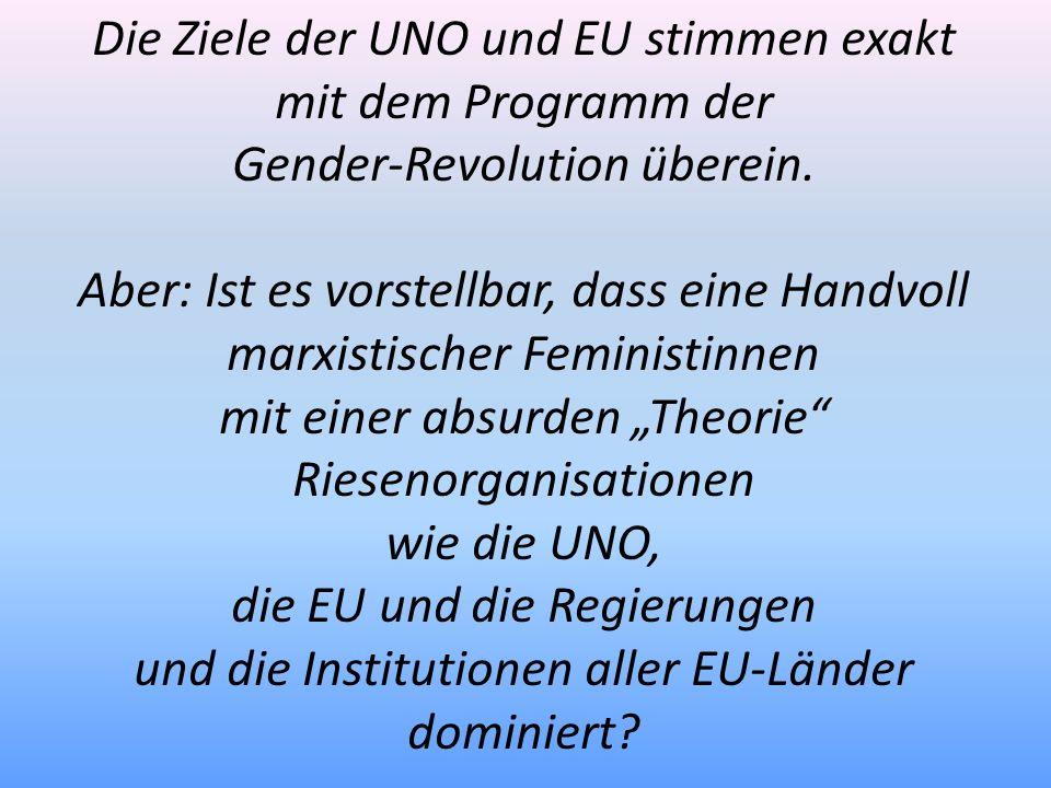 Die Ziele der UNO und EU stimmen exakt mit dem Programm der