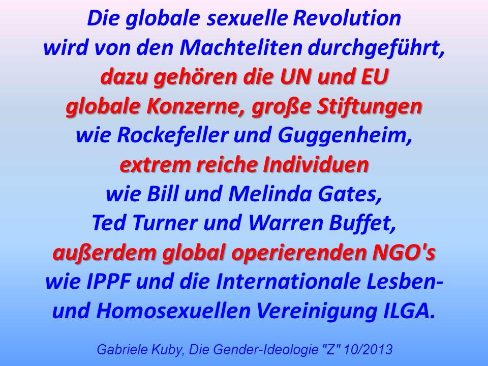 Die globale sexuelle Revolution wird von den Machteliten durchgeführt,