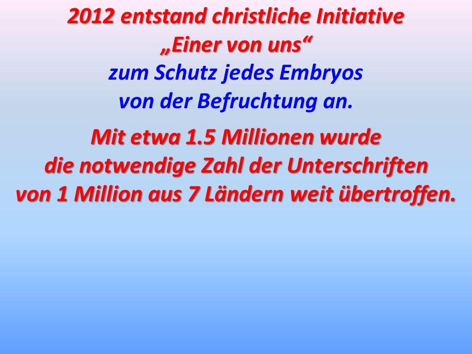 """2012 entstand christliche Initiative """"Einer von uns"""
