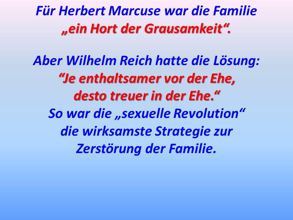 """Für Herbert Marcuse war die Familie """"ein Hort der Grausamkeit ."""