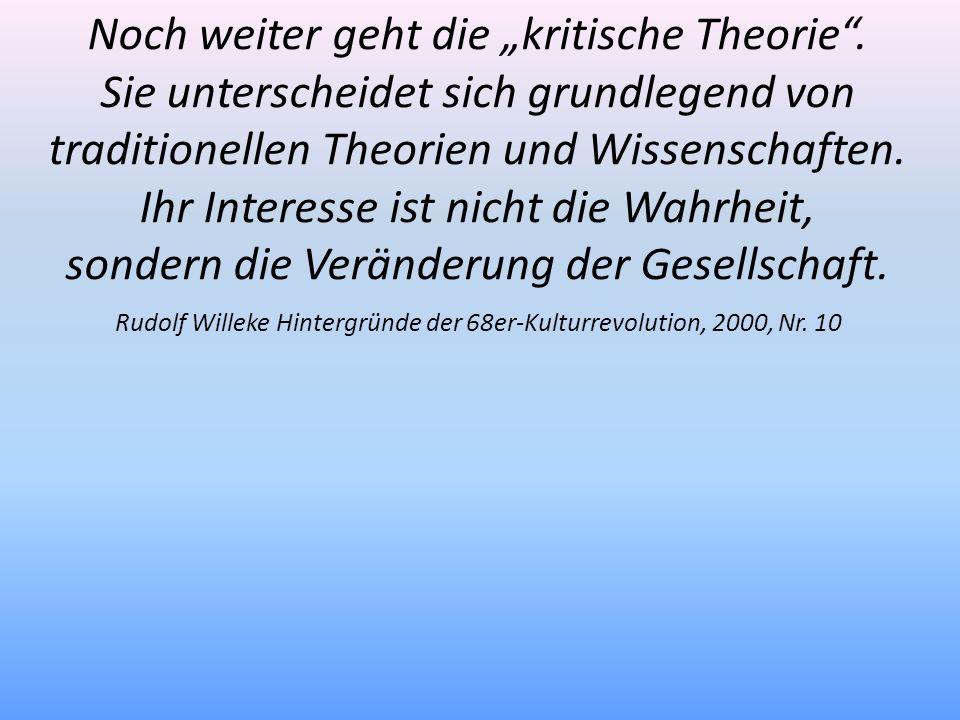 """Noch weiter geht die """"kritische Theorie ."""