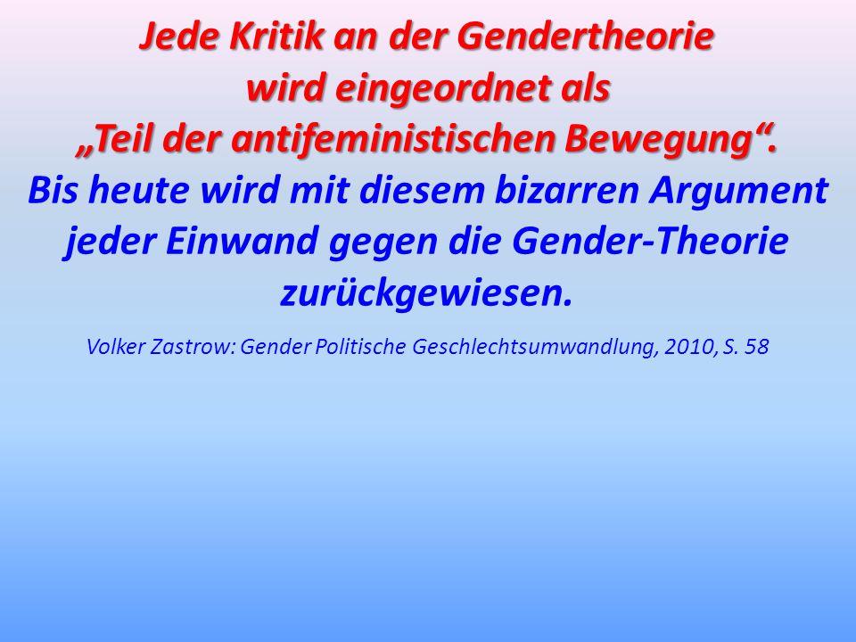 Jede Kritik an der Gendertheorie wird eingeordnet als