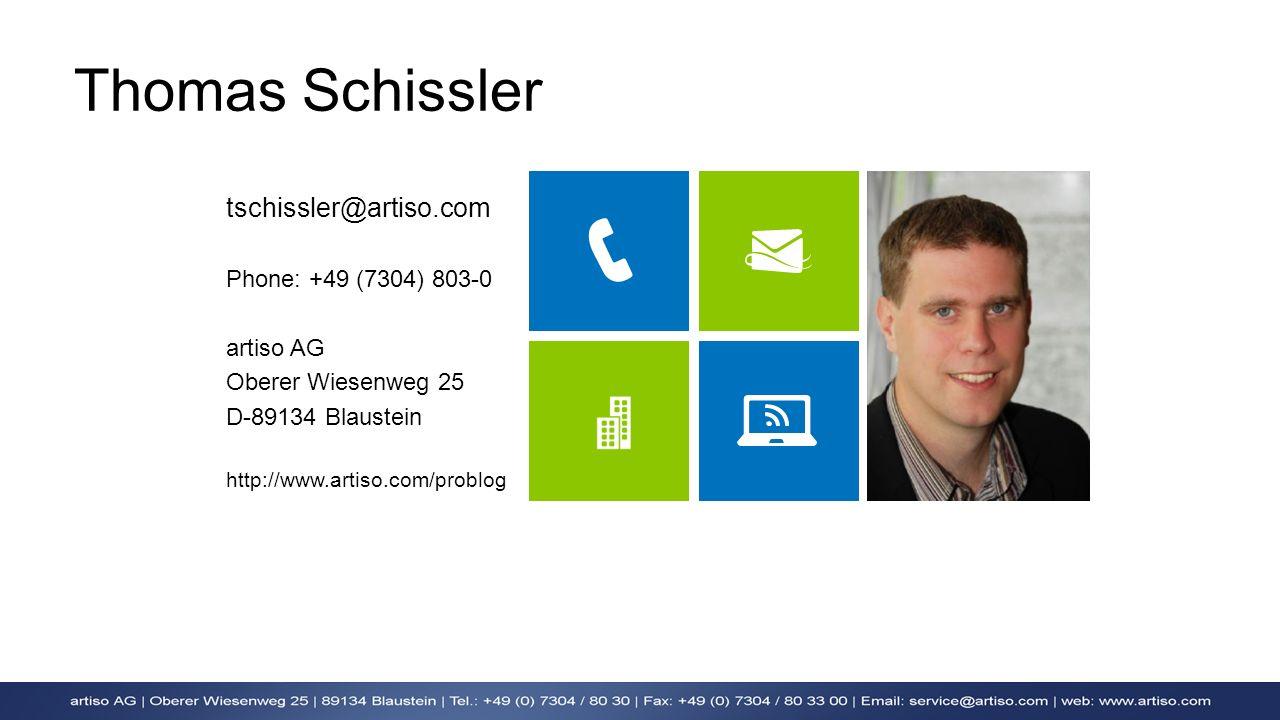 Thomas Schissler tschissler@artiso.com Phone: +49 (7304) 803-0