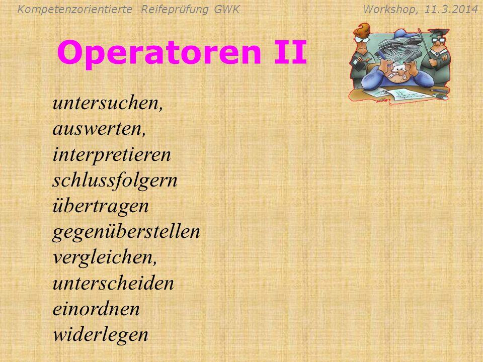 Operatoren II untersuchen, auswerten, interpretieren