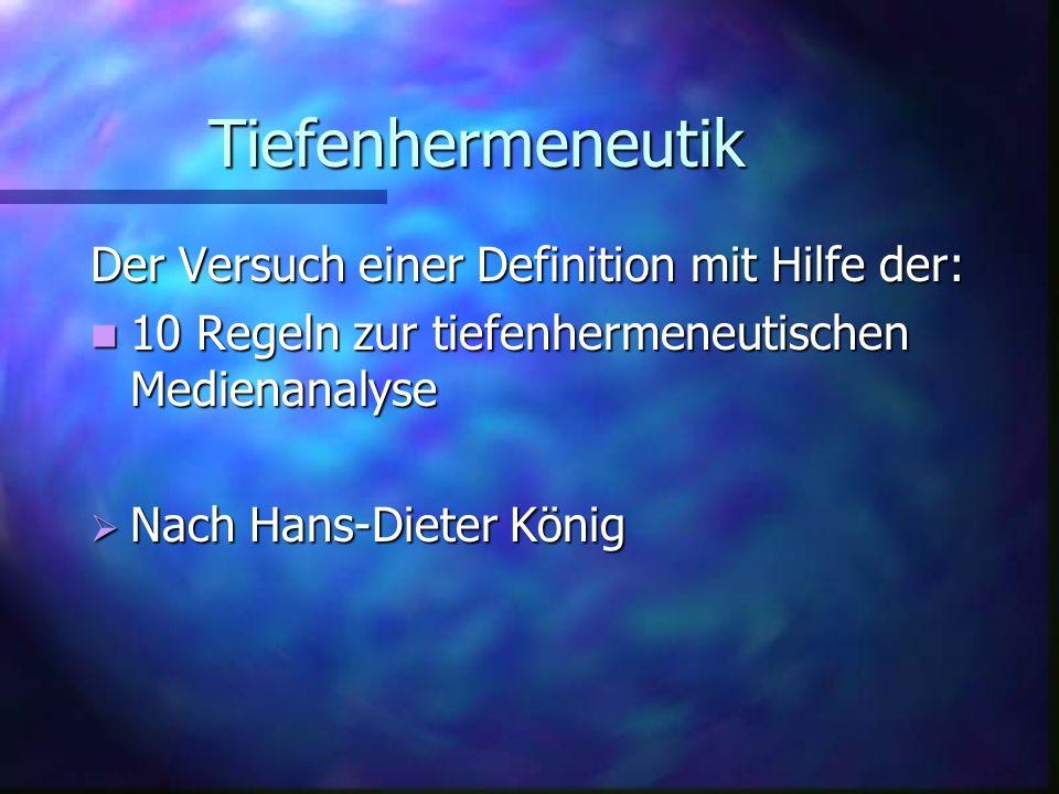 Tiefenhermeneutik Der Versuch einer Definition mit Hilfe der: