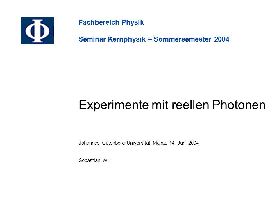 Experimente mit reellen Photonen