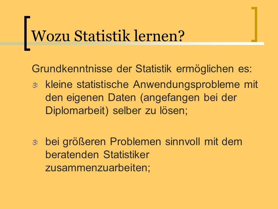 Wozu Statistik lernen Grundkenntnisse der Statistik ermöglichen es: