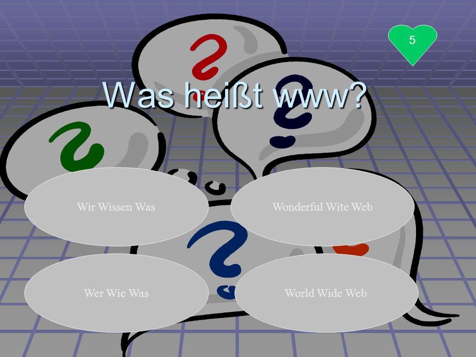 Was heißt www 5 Wir Wissen Was Wonderful Wite Web Wer Wie Was