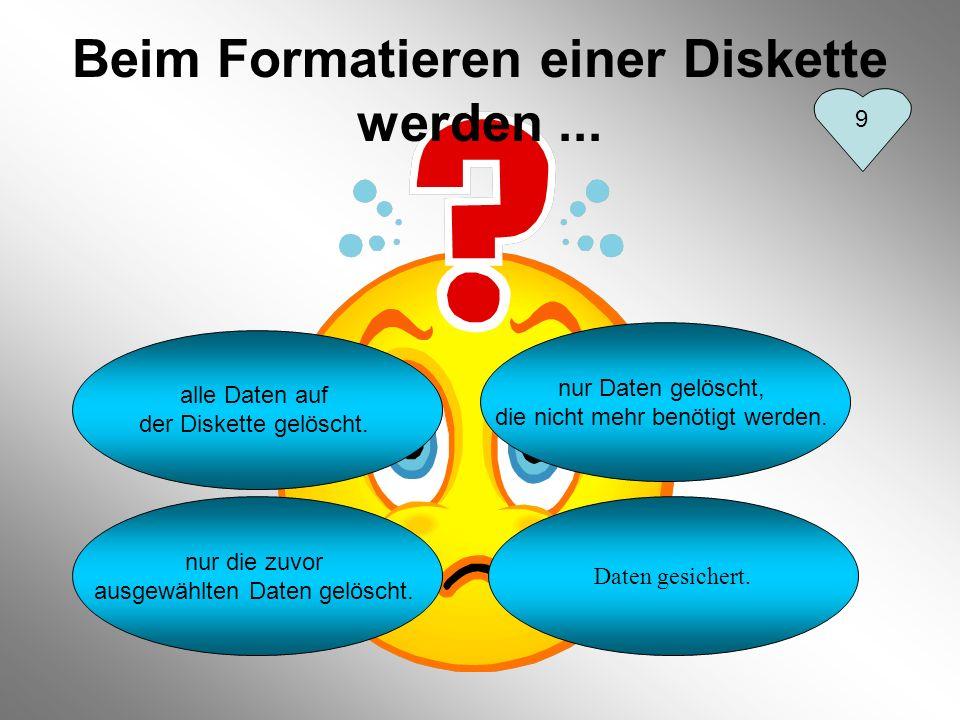 Beim Formatieren einer Diskette werden ...