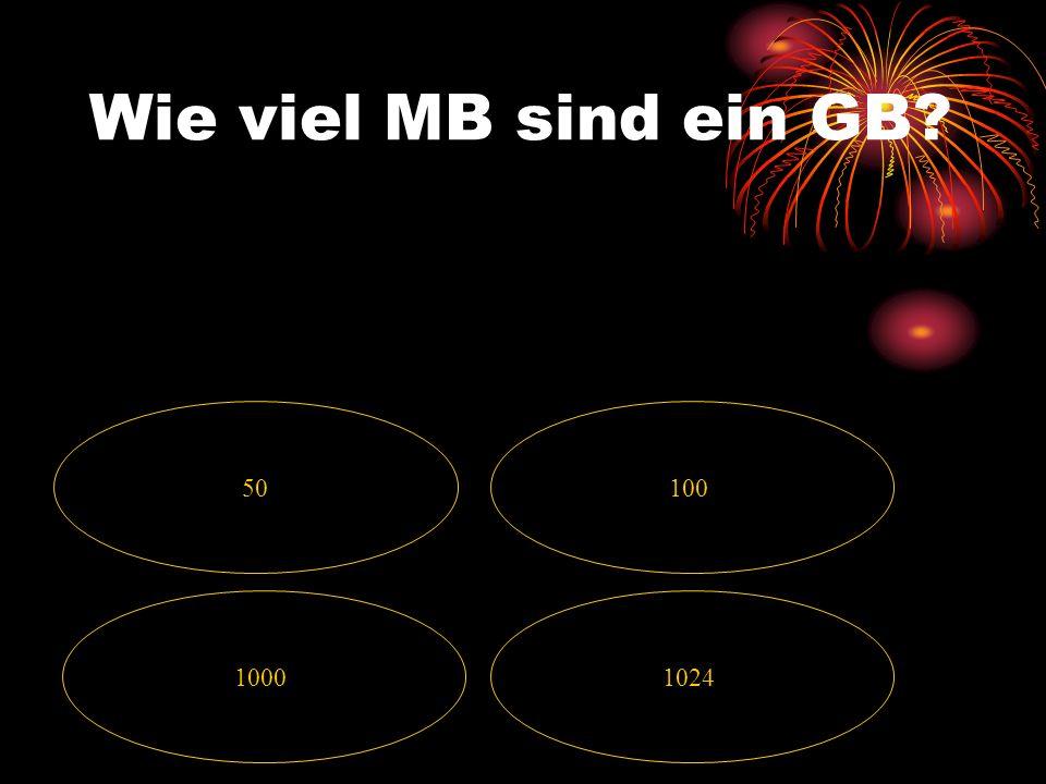 Wie viel MB sind ein GB 50 100 1000 1024