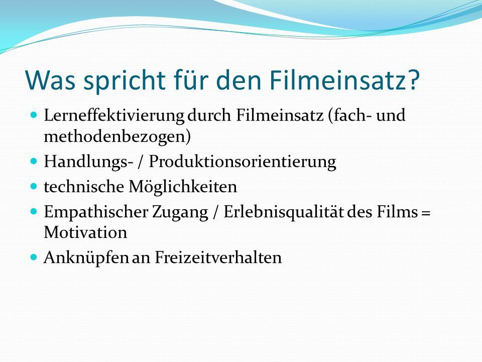 Was spricht für den Filmeinsatz