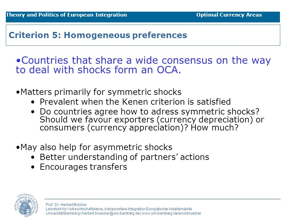Criterion 5: Homogeneous preferences