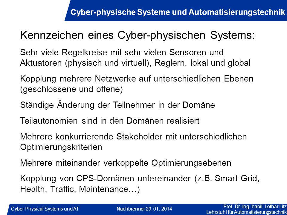 Kennzeichen eines Cyber-physischen Systems: