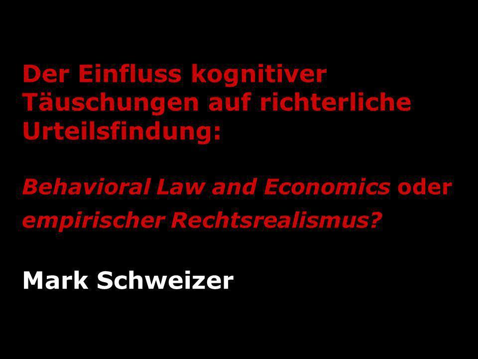 Der Einfluss kognitiver Täuschungen auf richterliche Urteilsfindung: Behavioral Law and Economics oder empirischer Rechtsrealismus