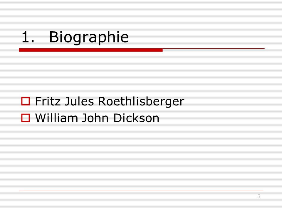 Biographie Fritz Jules Roethlisberger William John Dickson
