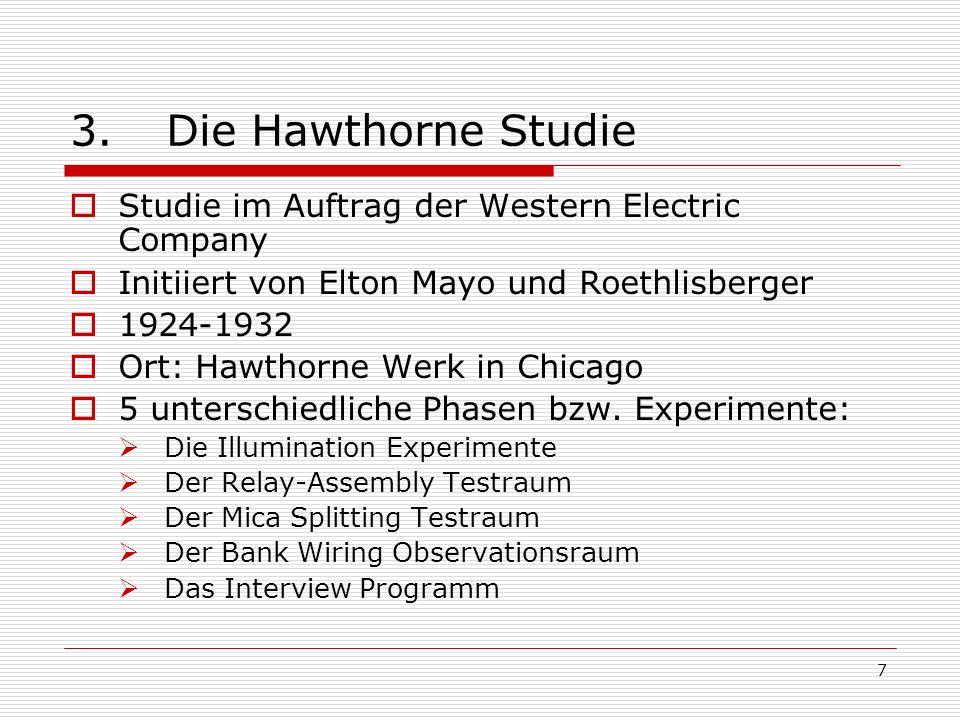 3. Die Hawthorne Studie Studie im Auftrag der Western Electric Company