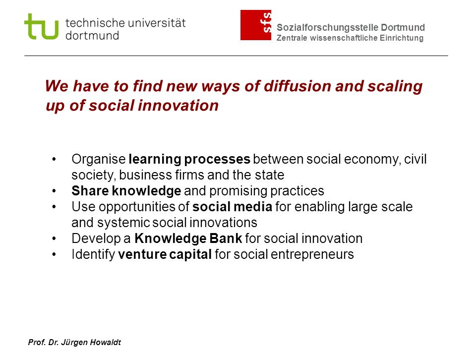 We have to find new ways of diffusion and scaling up of social innovation