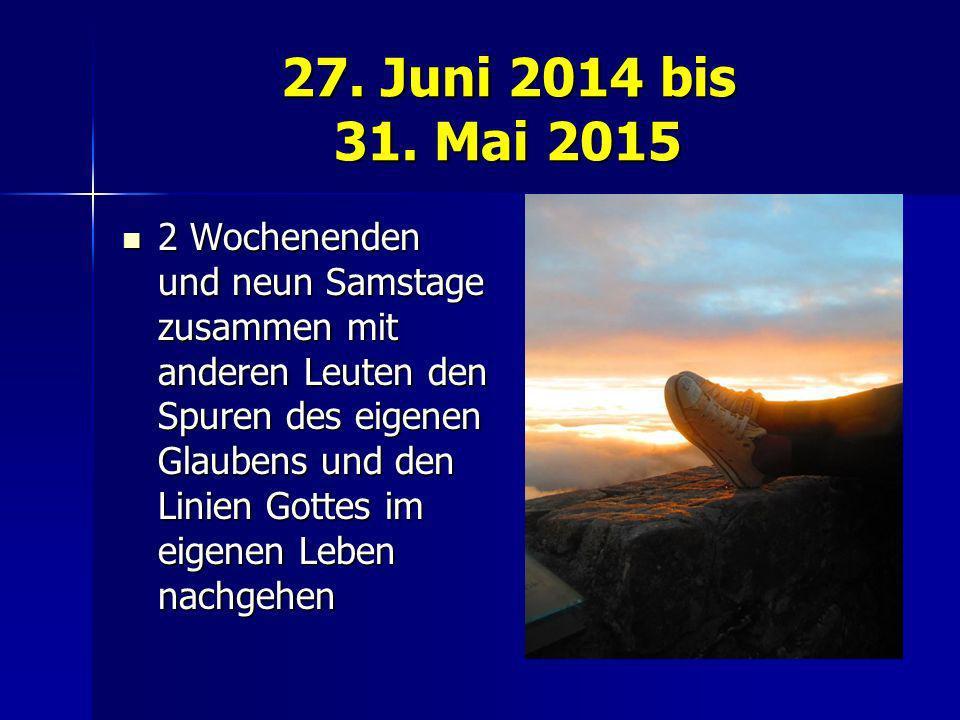 27. Juni 2014 bis 31. Mai 2015