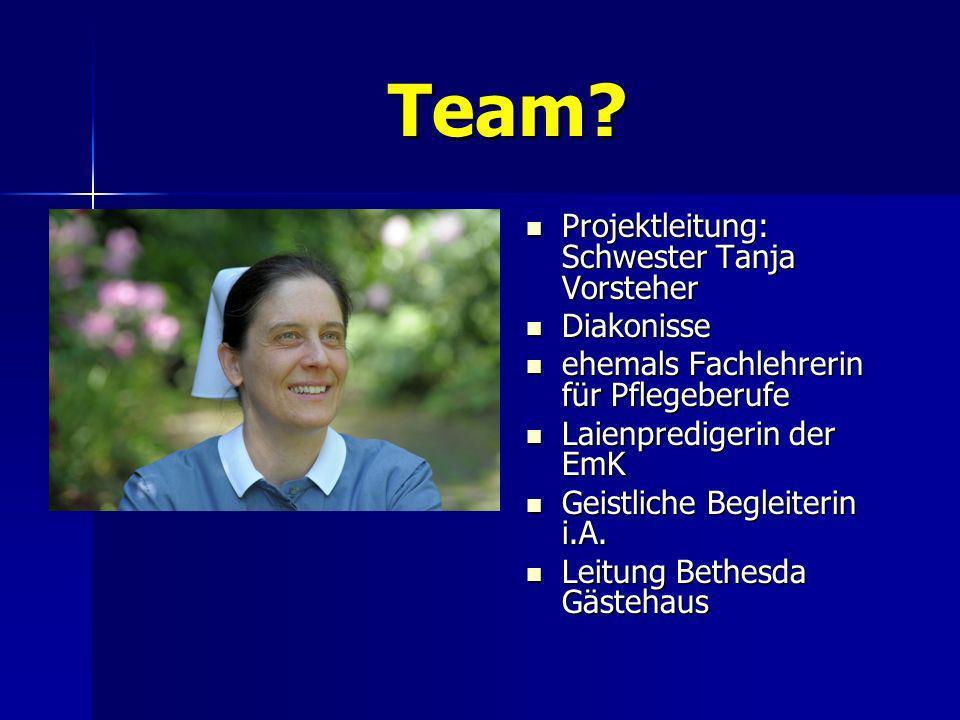Team Projektleitung: Schwester Tanja Vorsteher Diakonisse