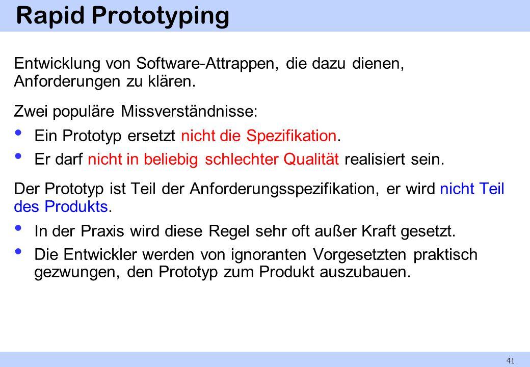 Rapid Prototyping Entwicklung von Software-Attrappen, die dazu dienen, Anforderungen zu klären. Zwei populäre Missverständnisse: