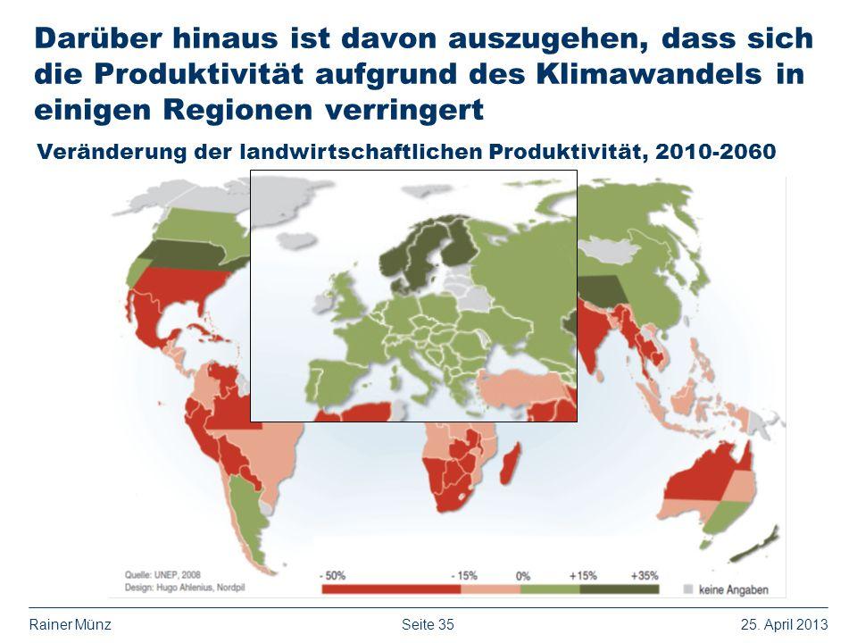 Darüber hinaus ist davon auszugehen, dass sich die Produktivität aufgrund des Klimawandels in einigen Regionen verringert