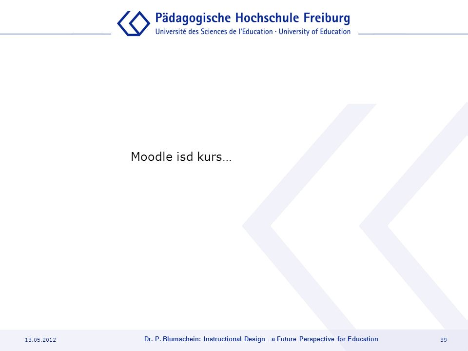 Moodle isd kurs… 13.05.2012. Dr. P.