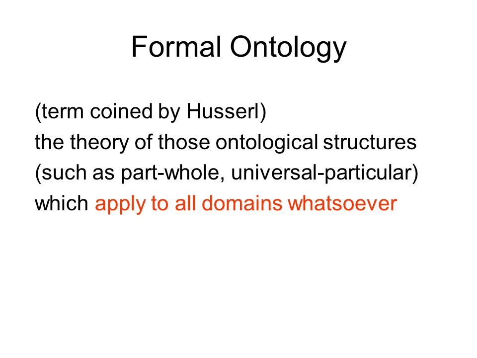 Formal Ontology (term coined by Husserl)