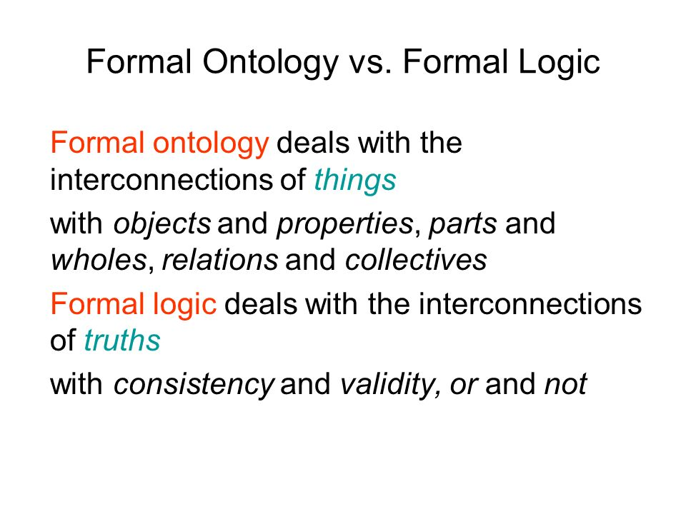 Formal Ontology vs. Formal Logic