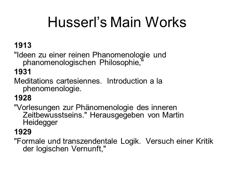 Husserl's Main Works1913. Ideen zu einer reinen Phanomenologie und phanomenologischen Philosophie,
