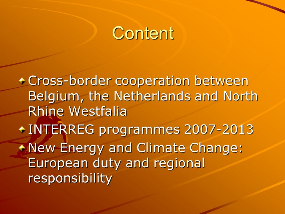 Content Cross-border cooperation between Belgium, the Netherlands and North Rhine Westfalia. INTERREG programmes