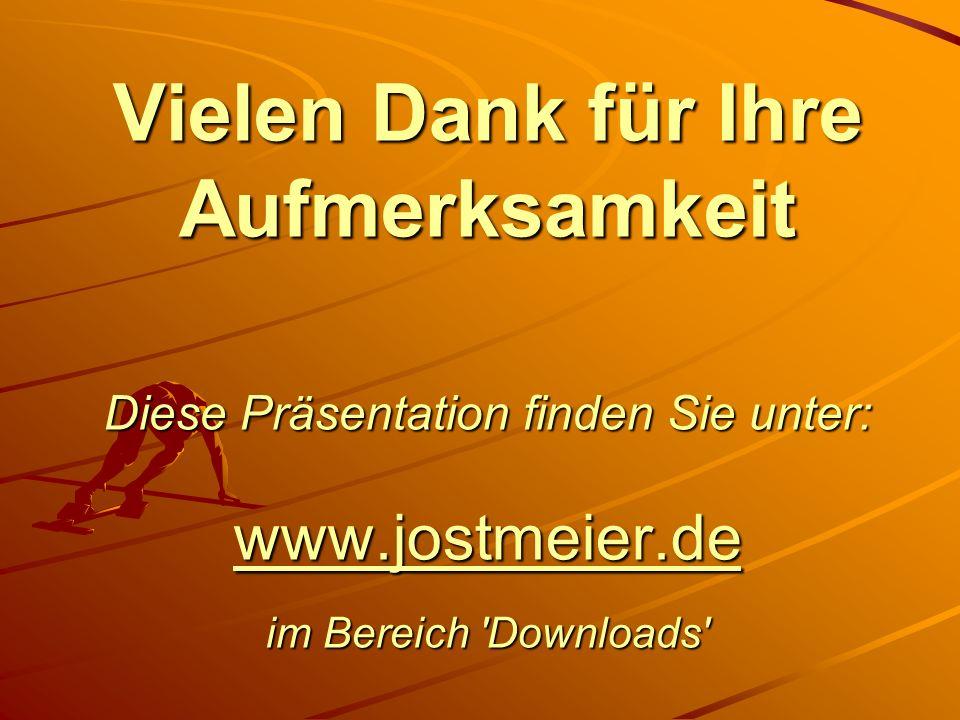 Vielen Dank für Ihre Aufmerksamkeit Diese Präsentation finden Sie unter: www.jostmeier.de im Bereich Downloads