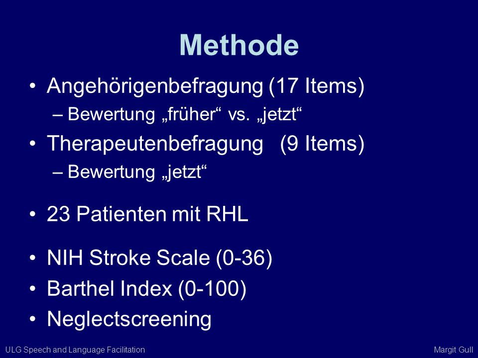 Methode Angehörigenbefragung (17 Items) Therapeutenbefragung (9 Items)